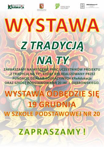 """Plakaty wystawy projektu """"Z tradycją na Ty"""", Fundacja KReAdukacja, Lublin2014, Szkoła Podstawowa nr 20 w Lublinie, SP20-Lublin"""