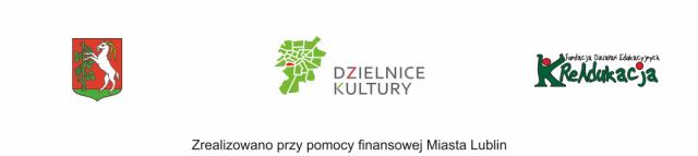 Zrealizowano przy pomocy finansowej Miasta Lublin | Dzielnice Kultury - Czuby Południowe |  Fundacja Działań Edukacyjnych KReAdukacja