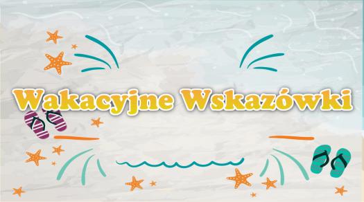 Wakacyjne Wskazówki, Wakacyjna Moc Kultury, Dzielnice Kultury, Fundacja KReAdukacja, projekt, Lublin, bezpieczne wakacje, wakacje w mieście, projekt miejski, Gimnazjum nr 18 w Lublinie