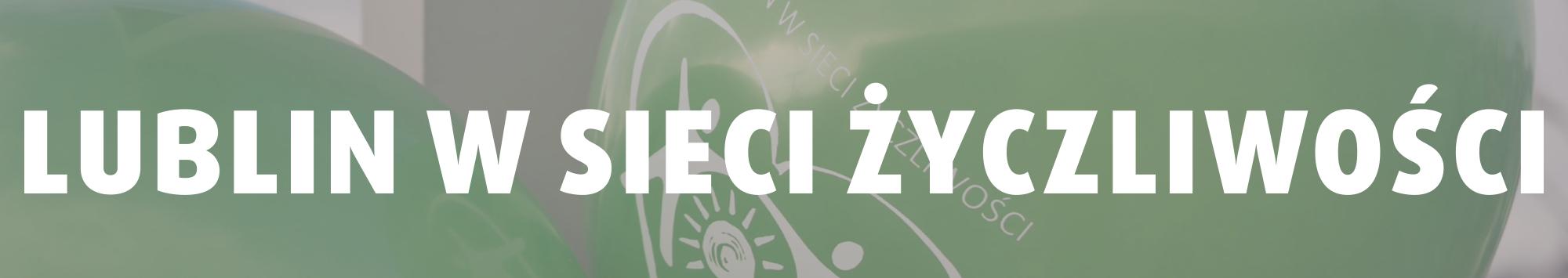 Lublin w sieci życzliwości | Fundacja KReAdukacja